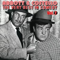 The Very Best In Comedy Vol. 2 — Abbott & Costello