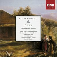 Delius A Village Romeo and Juliet — Meredith Davies