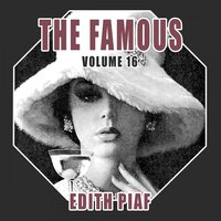 The Famous Edith Piaf, Vol. 16 — Edith Piaf