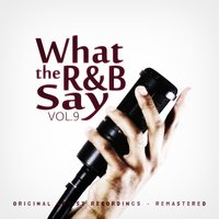 What the R&B Say Vol.9 — сборник