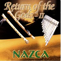 Return Of The Gods II — NAZCA
