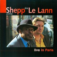 Live in Paris, Petit Journal Montparnasse (1996) — Eric Le Lann, Archie Shepp