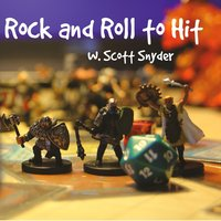 Rock and Roll to Hit — W. Scott Snyder
