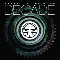 Decade — Rabbit In The Moon