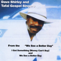 We See a Better Day — Dave Shirley & Tafal Gospel Singers