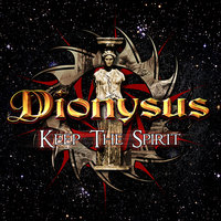 Keep The Spirit — Dionysus