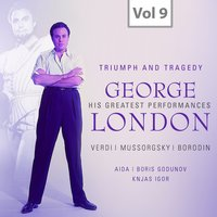 George London: Triumph and Tragedy, Vol. 9 — Hermann Weigert, Münchner Rundfunkorchester, Jean Morel, Kurt Adler, Fausto Cleva, Columbia Symphony Orchestra, Orchestra of the Metropolitan Opera House, Джузеппе Верди, Модест Петрович Мусоргский, Александр Порфирьевич Бородин