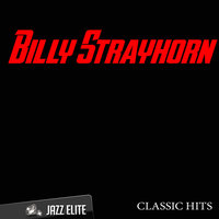 Classic Hits By Billy Strayhorn — Billy Strayhorn