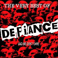 Very Best Of/We Don't Care — Defiance