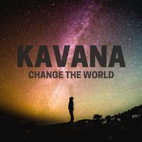 Change the World - EP — Kavana