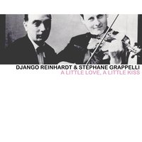 A Little Love, A Little Kiss — Django Reinhardt & Stéphane Grappelli