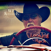 Looking Back — Wl Kilgore