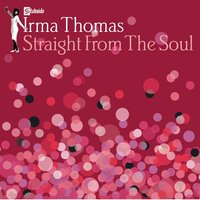 Straight From The Soul — Irma Thomas