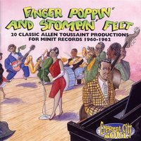 Finger Poppin' And Stompin' Feet: 20 Classic Allen Toussaint Productions For Minit Records 1960-1962 — сборник
