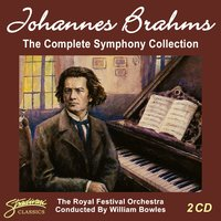 Johannes Brahms - The Complete Symphony Collection — The Royal Festival Orchestra, William Bowles, Иоганнес Брамс