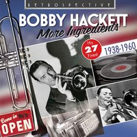Bobby Hackett: More Ingredients — Bobby Hackett