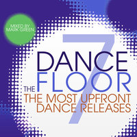 The Dance Floor, Vol. 7 — Mark Green