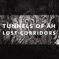 Lost Corridors — Tunnels Of Āh