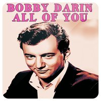 All of You — Bobby Darin