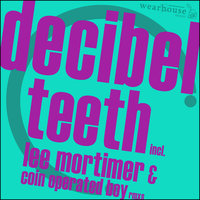 Teeth — Decibel