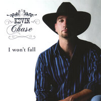 I Won't Fall — Kevin Chase