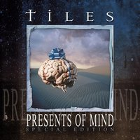 Presents Of Mind — Tiles