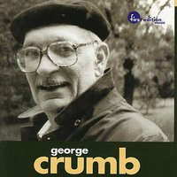 Crumb: Variazioni / Echoes of Time and the River (Echoes II) — George Crumb, Jorge Mester, The Louisville Orchestra, David Gilbert