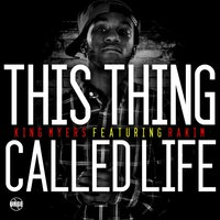 This Thing Called Life — Rakim, King Myers