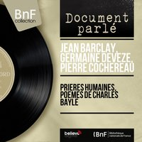 Prières humaines, poèmes de Charles Bayle — Pierre Cochereau, Jean Barclay, Jean Barclay, Germaine Devèze, Pierre Cochereau, Germaine Devèze, Фредерик Шопен