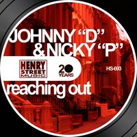 "Reaching Out — JohNick, Johnny ""D"" De Mairo, Nicky 'P' Palermo"