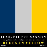 Blues in Yellow — Jean-Pierre Sasson et son orchestre