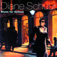 Blues for Schuur — Diane Schuur