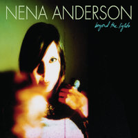 Beyond the Lights — Nena Anderson
