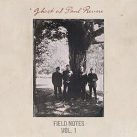 Field Notes, Vol. 1 — Ghost of Paul Revere