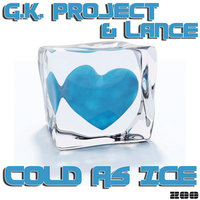 Cold As Ice — G.K. Project, Lance