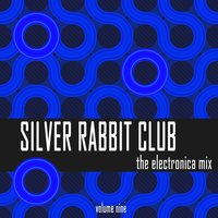 Silver Rabbit Club: The Electronica Mix, Vol. 9 — сборник