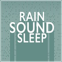 Rain Sound Sleep — Rain Sounds Sleep
