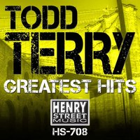Todd Terry Greatest Hits — Todd Terry