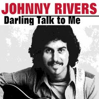Darling Talk to Me — Ирвинг Берлин, Johnny Rivers