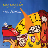 Long Long While — Mike Mattison