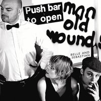 Push Barman To Open Old Wounds — Belle & Sebastian