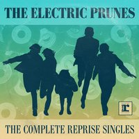 The Complete Reprise Singles — The Electric Prunes
