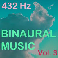 Binaural Music, Vol. 3 — 432 Hz