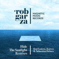 Hide The Sunlight Remixes — Rob Garza