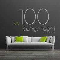Top 100 Lounge Room Selection — сборник