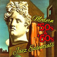 Modern 50's & 60's Jazz Essentials — сборник