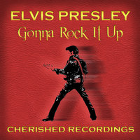 Gonna Rock It Up — Elvis Presley