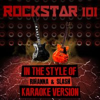 Rockstar 101 (In the Style of Rihanna & Slash) - Single — Ameritz Audio Karaoke