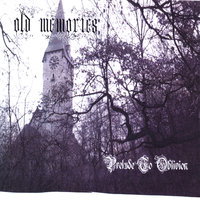Prelude To Oblivion — Old Memories