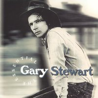 The Essential Gary Stewart — Gary Stewart